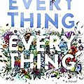 Everything - Nicola Yoon