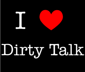i_love_dirty_talk_129519542525
