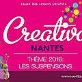 5 places à gagner pour le salon Créativa <b>Nantes</b> !