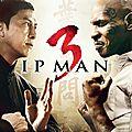 Ip <b>Man</b> 3 (L'homme le plus fort de Chine)