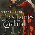 Les Lames du Cardinal- Pierre Pevel
