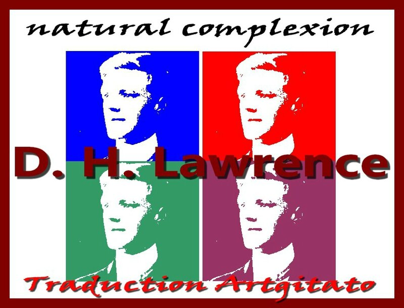 natural complexion dh lawrence Traduction Française Artgitato Teint Naturel