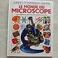 Le monde du microscope. collection Sciences et expériences, éditions usborne <b>1990</b>