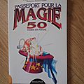 PASSEPORT POUR LA <b>MAGIE</b> 50 TOURS EN POCHE