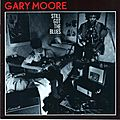 STIIL GOT THE <b>BLUES</b> - par Gary Moore