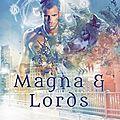 Magna et <b>Lords</b> : Liés et Déliés , de S.M. Gerhard