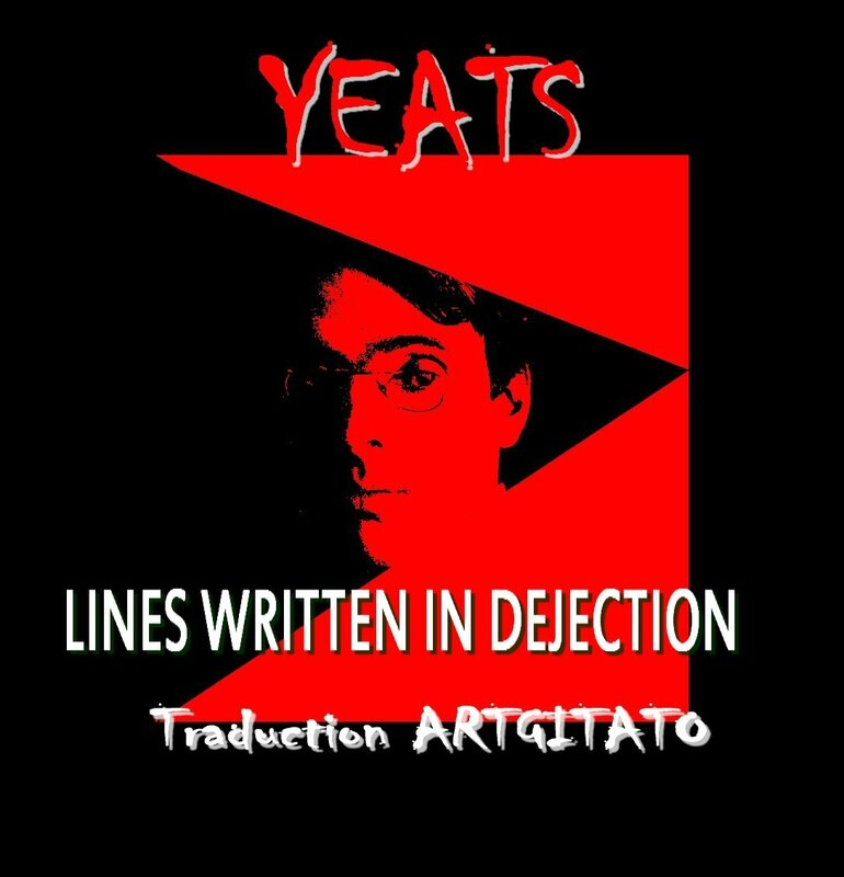 LINES WRITTEN IN DEJECTION Yeats Traduction Artgitato & Texte anglais