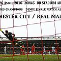 Manchester City ~ <b>Real</b> <b>Madrid</b>