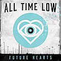 ALL TIME LOW – <b>FUTURES</b> HEARTS