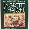 La Grotte Chauvet  Vallon Pont-D'Arc - Jean-Marie Chauvet, <b>Eliette</b> <b>Brunel</b> <b>Deschamps</b> et <b>Christian</b> <b>Hillaire</b>