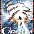Catacombs, Les Couloirs De L'<b>Enfer</b>