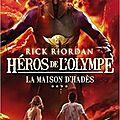 Héros de l'Olympe, t4 : La maison d'Hadès, de Rick Riordan
