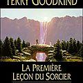 L'Epée de <b>Vérité</b> tome 1: La Première leçon du Sorcier, Terry Goodkind