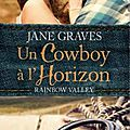 Rainbow Valley, Tome 1: Un Cowboy à l'Horizon de Jane Graves