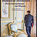 L'énigmatique monsieur <b>Hollande</b> - Dans les coulisses de l'Elysée - Vanessa Schneider et Jean Claude Coutausse - Editions Stock