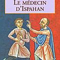 ♦ Le Médecin d'Ispahan ♦ de Noah GORDON