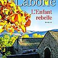 L'ENFANT <b>REBELLE</b> - CHRISTIAN LABORIE.
