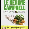 Le régime Campbell - Pour une <b>alimentation</b> 100% végétale - Editions Les Arènes