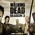 The Walking Dead - Saison 3 (Le chaos règne sur le monde)