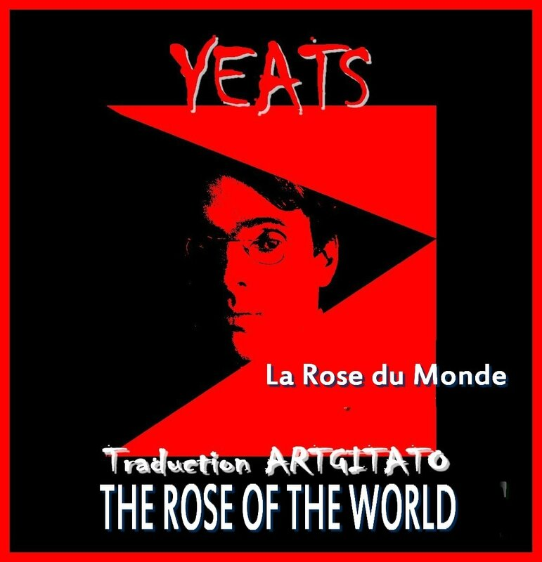 The Rose of the World Yeats Traduction Artgitato & Texte anglais la Rose du Monde