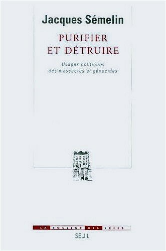 Purifier et dtruire (Jacques Smelin)