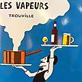 Les Vapeurs - Trouville : Toutes voiles dehors...