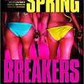 Spring Breakers et Blue Velvet