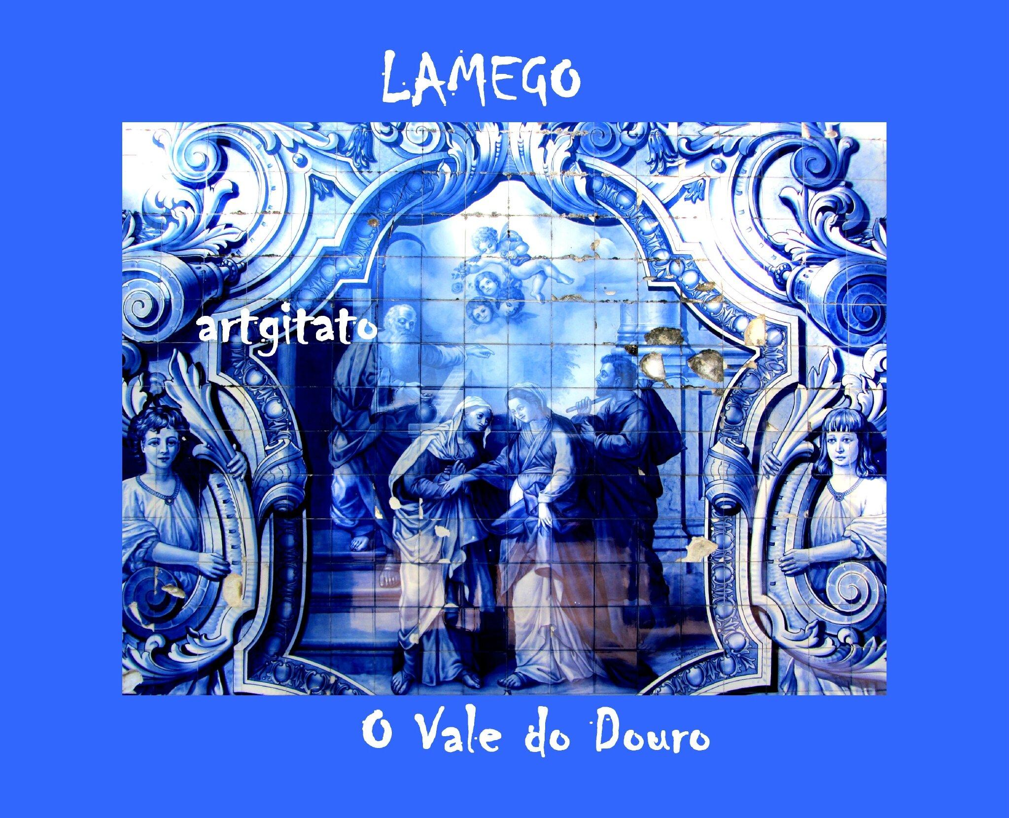 O Vale do Douro La Vallée du Douro Portugal Artgitato 25 Lamego