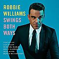 Robbie Williams - (Album Pop 2013) - Swings Both Ways - by Z-M-D