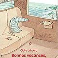 Pêle-Mêle : Bonnes Vacances, Mousse ! de Claire Lebourg - Le loup en laisse, de Christian Oster