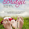 Bridget, le jour qui a <b>changé</b> ma <b>vie</b> -Paige Harbison.