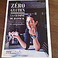 Zéro gluten la cuisine de Jeanne B. - Jeanne B. (Editions de la Martinière)