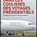 Dans les coulisses des voyages <b>présidentiels</b> du Général de Gaulle à François Hollande - Jean Marie Cambacérès - Le Cherche Midi