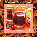 Vinho de Canela e sua receita / vin de canelle