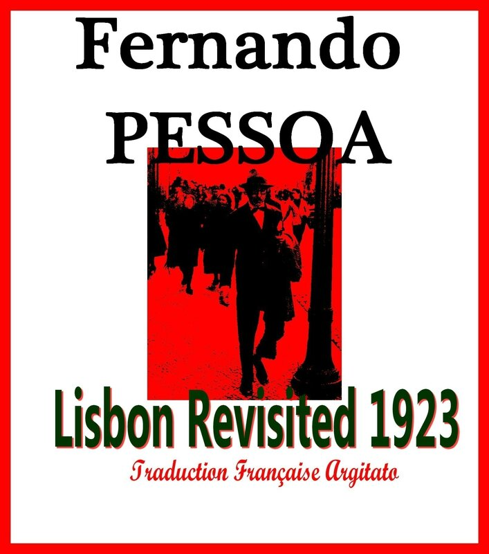 Lisbon revisited 1923 Fernando Pessoa Artgitato Traduction Française