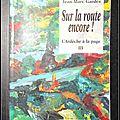 Sur la route encore ! L'<b>Ardèche</b> à la page III – Jean-Marc Gardès