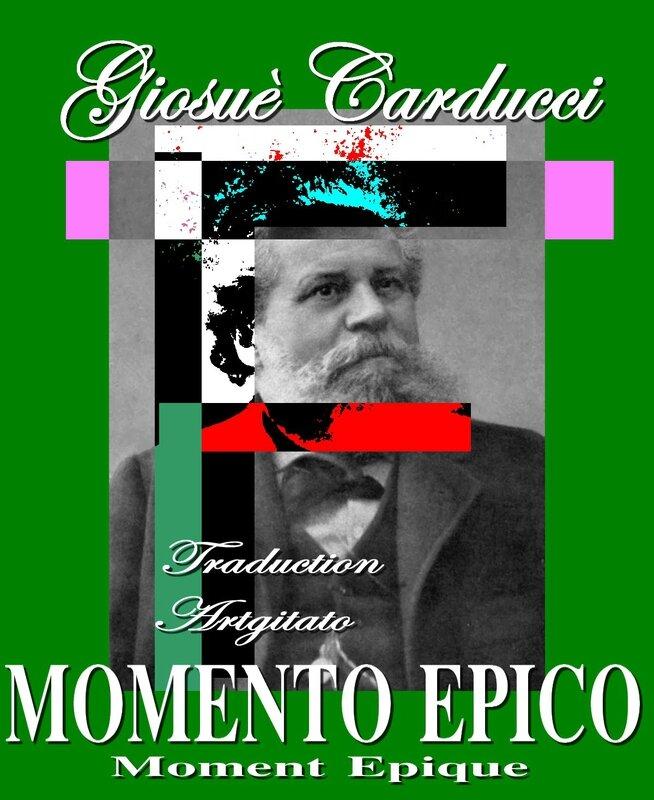Momento Epico Carducci Moment Epique Giosuè Carducci Traduction Artgitato Poème