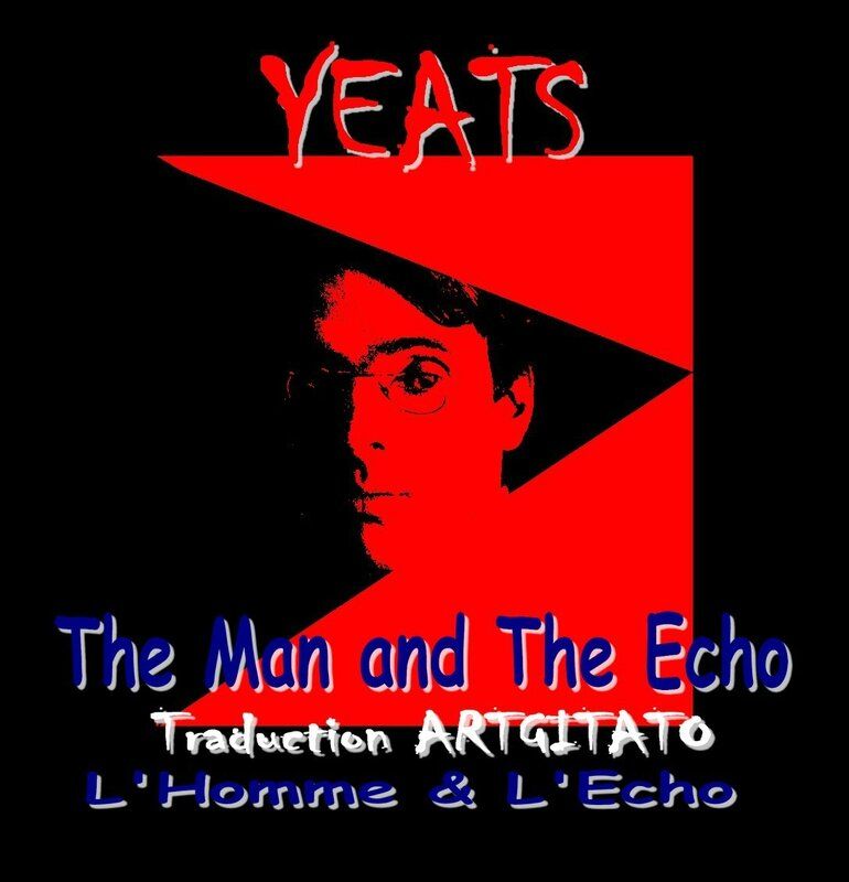 The Man and The Echo Yeats BoughtonTexte et Traduction L'Homme et l'Echo