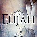 La Meute des SixLunes - <b>Tome</b> 1 : Elijah de S.C. Rose