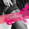 Tabous, <b>collection</b> Paulette