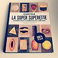 Mission Les <b>recettes</b> de la Super Supérette...