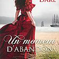 Les demoiselles de Spindle Cove, Tome 1 : Un moment d'abandon, par <b>Tessa</b> Dare