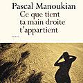 Ce que tient ta main droite t'appartient de Pascal Manoukian