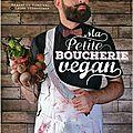 Ma petite boucherie vegan - Sébastien Kardinal et Laura Veganpower