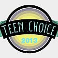 Teen Choice <b>Awards</b> 2013: Les nominations