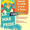 Paris, 13 juin : MAD <b>PRIDE</b> 2015.