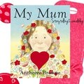 My Mum, Anthony <b>Browne</b>. Séquence mother's day / Can, as...as..., cycle 3