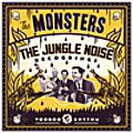 The Monsters : The Jungle Noise Recordings (Voodoo Rhythm, 2016)