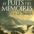 Le puits des mémoires, tome 1 : la traque, de Gabriel Katz