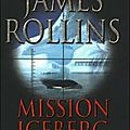 2012-16 - «MISSION ICEBERG» DE JAMES ROLLINS